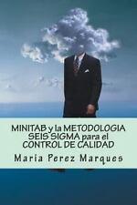 Minitab y la Metodologia Seis Sigma para el Control de Calidad by Maria Perez...