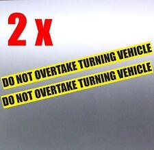 2 x Do not overtake turning vehicle Vinyl Sticker 460 x 40 mm Car truck safety