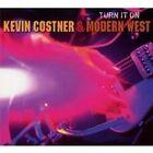 "KEVIN COSTNER & MODERN WEST ""TURN IT ON"" CD ROCK NEU"
