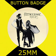 """FLEETWOOD MAC RUMOURS- BUTTON BADGE 25MM/1"""" D PIN GREAT GIFT FOR FAN #CD34"""