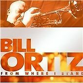 Bill Ortiz - From Where I Stand (2010)