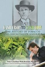 Cash Crop to Cash Cow: The History of Tobacco and Smoking in America (Tobacco: