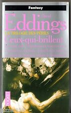DAVID EDDINGS ¤ CEUX QUI BRILLENT ¤ TRILOGIE DES PERILS 2 ¤ 2000 pocket SF
