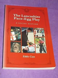 The Lancashire Pace Egg Play : A Social History, Eddie Cass, Folklore Society (z
