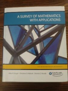 A Survey of Mathematics w/ Applications Edition for Kaplan University Hardcover