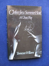 TENNESSEE WILLIAMS - Clothes for a Summer Hotel. A Ghost Play