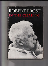 ROBERT FROST-IN THE CLEARING-STATED 1ST ED 1962-HB/J SUPERB COLLECTION NEW POEMS