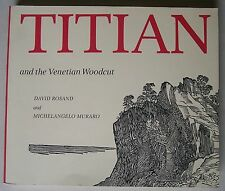 Titian and the Venetian Woodcut by David Rosand (PB) 1976