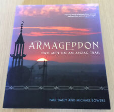 Paul Daley & Michael Bowers - ARMAGEDDON - TWO MEN ON AN ANZAC TRAIL - SC Book