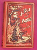 LE ROI DES PAMPAS. Par A. VALDES.  Hetzel sd. Cartonnage in-8° illustré