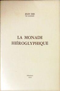 LA MONADE HIÉROGLYPHIQUE - JEAN DEE  - ED SEBASTIANI 1975
