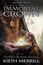 NEW The Immortal Crown (Saga of Kings) by Kieth Merrill