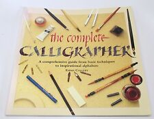 The Complete Calligrapher: Comprehensive Guide by Emma Callery (1999, PB)