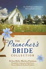The Preacher's Bride Collection: 6 Old-Fashioned Romances Built on Faith and...