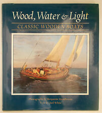 HISTORY OF CLASSIC WOODEN BOATS by Mendlowitz & White WOOD WATER & LIGHT Photos