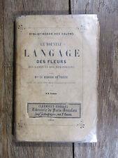 Baronne de Fresne LE NOUVEAU LANGAGE DES FLEURS Botanique à vol d'oiseau 1858
