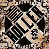 Orbo and The Longshots - High Roller [CD]