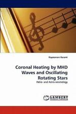 Coronal Heating By Mhd Waves And Oscillating Rotating Stars: Helio- And Astro...