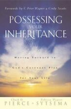 Possessing Your Inheritance: Moving Forward in God's Covenant Plan for Your Life