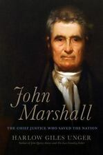 John Marshall : The Chief Justice Who Saved the Nation by Harlow Giles Unger (20