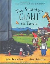 The Smartest Giant in Town,Julia Donaldson, Axel Scheffler
