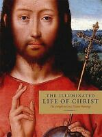 The Illuminated Life of Christ: The Gospels and Great Master Paintings  Good