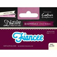 Crafters Companion DIESIRE Only Words FIANCEE Design Cut Create  DS-E-W-32