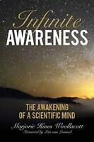 Infinite Awareness: The Awakening of a Scientific Mind by Woollacott, Marjorie H