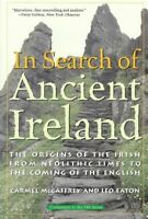 In Search of Ancient Ireland : The Origins of the Irish, from Neolithic Times...