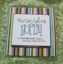 You Can Call Me Hoppa! Grandparents' Guide to Choosing a Name.Hardcover