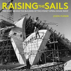 NEW Raising the Sails By John Kuner Paperback Free Shipping