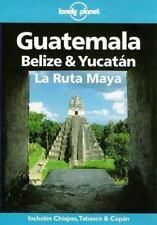 Lonely Planet Guatemala, Belize & Yucatan LA Ruta Maya Lonely Planet Travel Gui