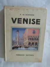 """A. de Montgon """"Venise"""" /Fernand Nathan 1937"""