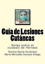Notas Sobre el Cuidado de Heridas: Guia de Lesiones Cutaneas : Notas Sobre el...