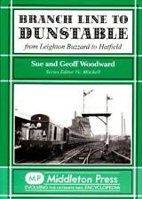 Branch Line to Dunstable: from Leighton Buzzard to Hatfield by Sue Woodward, Geo