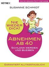 Nie wieder dick - Abnehmen ab 40 von Susanne Schmidt (2017, Taschenbuch)