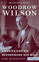 Woodrow Wilson von Manfred Berg (2017, Taschenbuch). Amerika u. d. Neuordnung d.