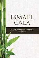 NEW - El secreto del Bambu: Una fabula (Spanish Edition) by Cala, Ismael