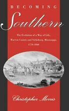 BECOMING SOUTHERN Christopher Morris 1995 1st Edition HC NEW BOOK