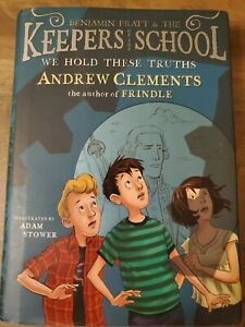 Benjamin Pratt & The Keepers of the School; Book #5 We Hold These Truths