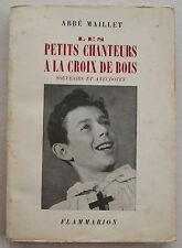 Les Petits Chanteurs à la Croix de Bois Abbé MAILLET éd Flammarion 1946