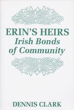 Erin's Heirs: Irish Bonds of Community: By Dennis Clark