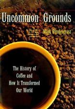 UNCOMMON GROUNDS : The History of Coffee & How It Transformed Our World (1999)