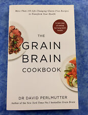 The Grain Brain Cookbook: More Than 150 Life-Changing Gluten-Free Recipes to Tr