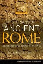The Historians Of Ancient Rome: An Anthology Of The Major Writings (routledge...