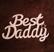 Best Daddy Wooden Fathers Day Mdf Plaque Blank