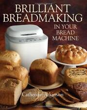 Brilliant Breadmaking in Your Bread Machine by Catherine Atkinson (Paperback, 2011)