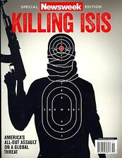 Newsweek Special KILLING ISIS America's All-Out Assault on a Global Threat