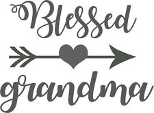 Custom Vinyl Car Decal Sticker Blessed Grandma Nana Mimi Granny Gramma Arrow