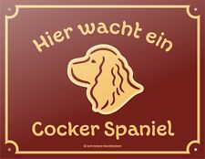 Hier wacht ein Cocker Spaniel Hundeschild Warnschild Schild Hund